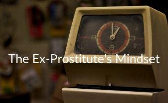 The Ex-Prostitutes Mindset